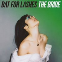The Bride — Bat For Lashes