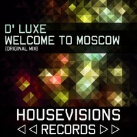Welcome to Moscow — D' Luxe