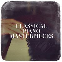 Classical Piano Masterpieces — Relaxing Piano Music Consort, Cover Me Piano, Relaxing Piano Music, Piano Tribute Players, Piano Love Songs