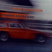 In The Fast Lane — Duke Ellington & His Cotton Club Orchestra, The Jungle Band, The Harlem Footwarmers