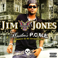 Hustler's P.O.M.E. (Product Of My Environment) — Jim Jones