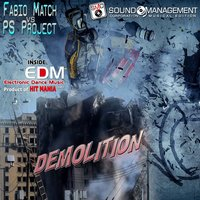 Demolition — Fabio Match, PS Project