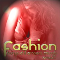 Fashion Lounge Chill Ambient Moods, Vol. 2 — сборник
