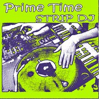 Strip Dj — Primetime