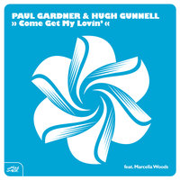 Come Get My Lovin — Gardner, Paul, Woods, Marcella, Paul Gardner & Hugh Gunnell feat. Marcella Woods