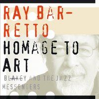 Homage to Art Blakey & The Jazz Messengers — Ray Barretto