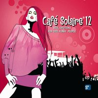 Café Solaire 12 - soul emotions for cool funky people — сборник
