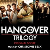 The Hangover Trilogy: Original Score — Christophe Beck