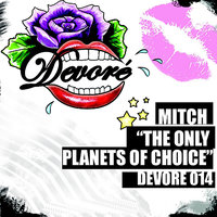 The Only Planets of Choice — Mitch