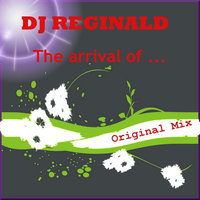 The Arrival of ... — DJ Reginald