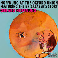 Hoffnung At The Oxford Union Featuring The Bricklayer's Story — Gerard Hoffnung