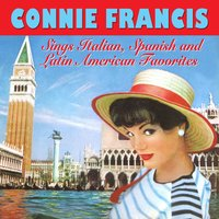Connie Francis Sings Italian, Spanish and Latin American Favorites — Connie Francis