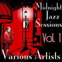 Midnight Jazz Sessions, Vol. 1 — сборник