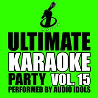 Ultimate Karaoke Party, Vol. 15 — Audio Idols