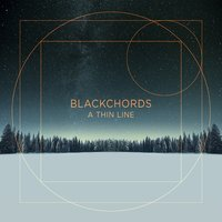 A Thin Line — Blackchords