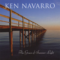 The Grace of Summer Light — Ken Navarro