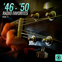 '46 - '50 Radio Favorites, Vol. 1 — сборник