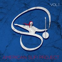 American Sufi Project, Vol. 1 — American Sufi Project