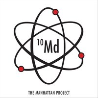 The Manhattan Project — 10 Minutes Down