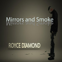 Mirrors and Smoke — Royce Diamond