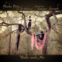 Walk With Me (feat. Connor Forsyth) — The Gatherers, Phoebe Hunt, Connor Forsyth