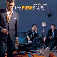 After The Party — The Pushstars