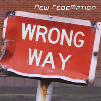 Wrong Way — New Redemption