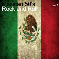 Mexican 50's Rock And Roll, Vol. 1 — сборник