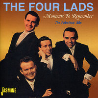Moments to Remember (The Fabulous '50s) — The Four Lads