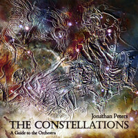 The Constellations - a Guide to the Orchestra — Jonathan Peters