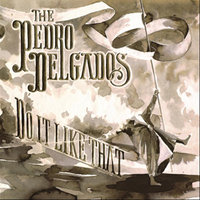 Do It Like That — The Pedro Delgados
