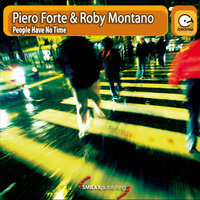People Have No Time — Piero Forte & Roby Montano