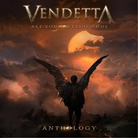 Anthology: All Your Setting Suns — Vendetta
