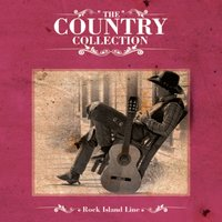 The Country Collection - Rock Island Line — сборник