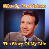 The Story Of My Life — Marty Robbins, Marty Robbins, Various Artists