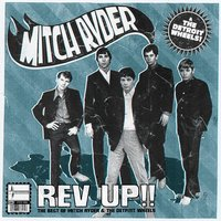 Rev Up Best Of Mitch Ryder & Detroit Wheels — Mitch Ryder, Mitch Ryder & The Detroit Wheels, The Detroit Wheels