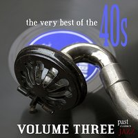 The Very Best Of The 40s - Volume 3 — сборник