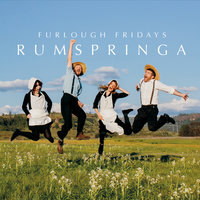 Rumspringa — Furlough Fridays