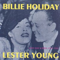 Lady Day & Pres 1937-1941 — Billie Holiday, Lester Young