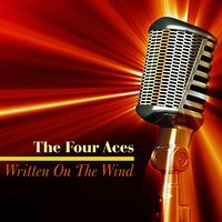 Written on the Wind — The Four Aces