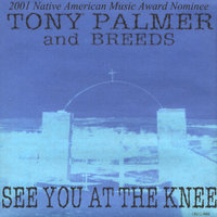 See You At The Knee — Tony Palmer & Breeds