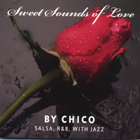 Sweet Sounds of Love — Chico