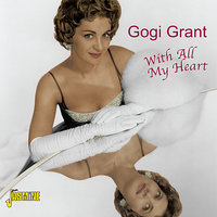With All My Heart — Gogi Grant
