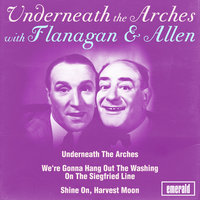 Underneath the Arches with Flanagan & Allen — Flanagan & Allen