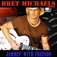 Jammin' with Friends — Bret Michaels