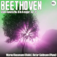 Beethoven: Violin Sonata No. 6 in A major, Op. 30 — WeRN0e Riessmann & Dieter Goldmann