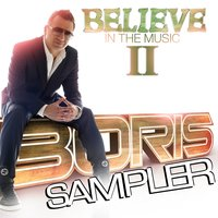 Believe In The Music II - Sampler — Boris