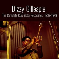 The Complete RCA Victor Recordings: 1937-1949 — Dizzy Gillespie