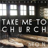перевод take me to church