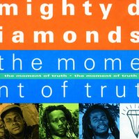 The Moment Of Truth — The Mighty Diamonds